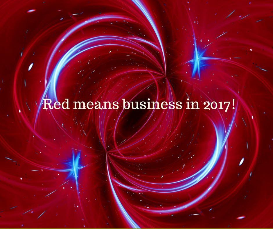 Red means business in 2017!